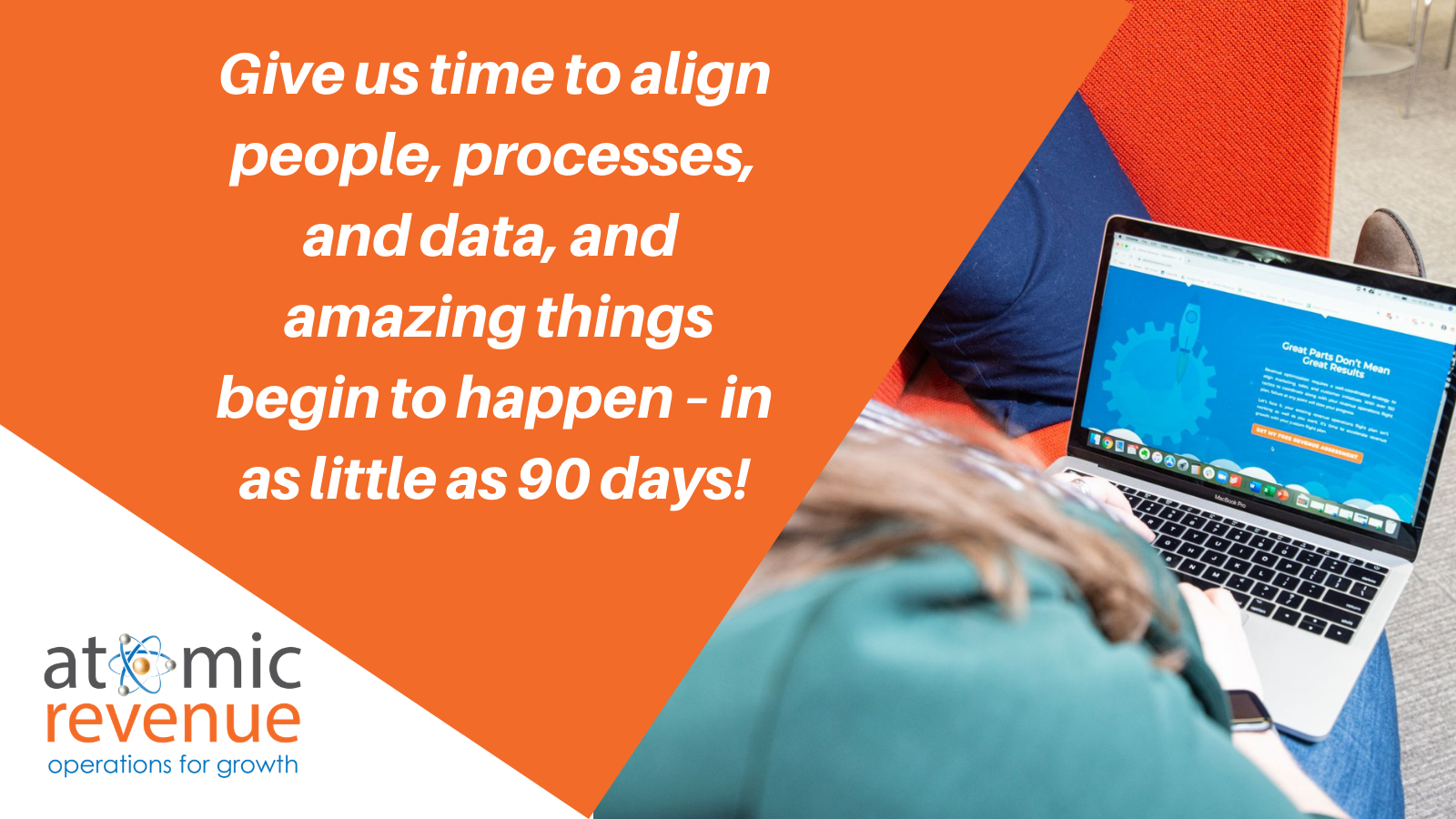 align people process data atomic revenue 90 days