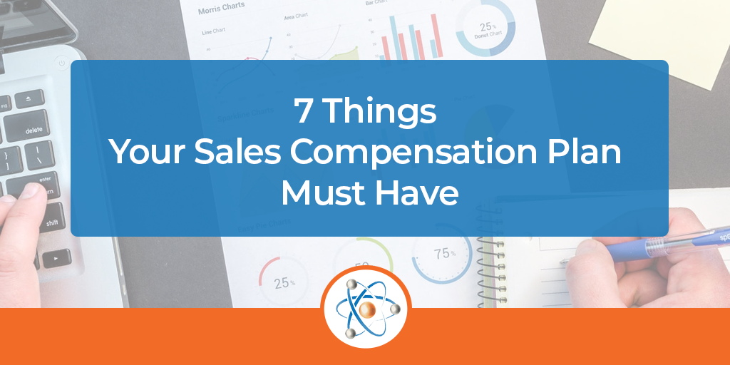 7-Things-Your-Sales-Compensation-Plan-Must-Have-