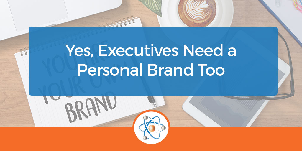 Executives Need a Personal Brand Too Blog Banner