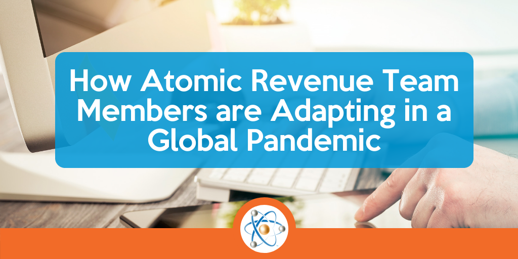 How Atomic Revenue Team Members are Adapting in a Global Pandemic