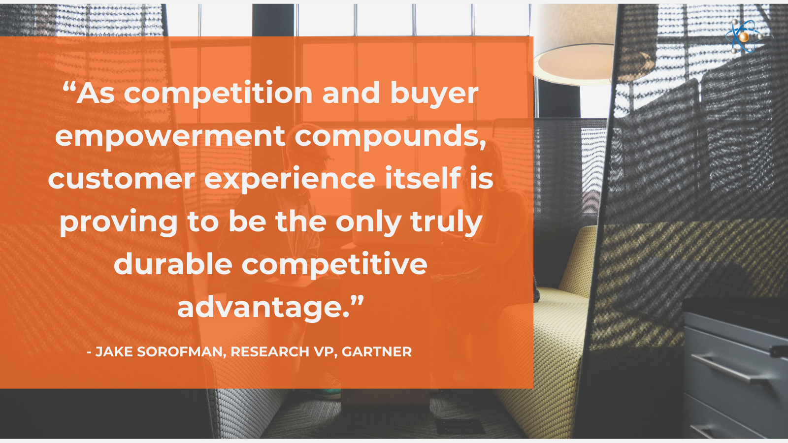 competition buyer empowerment compounds customer experience competititve advantage gartner customer success quote