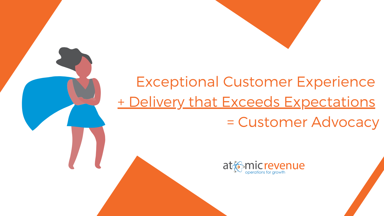 exceptional customer experience delivery exceeds expectations customer advocacy formula