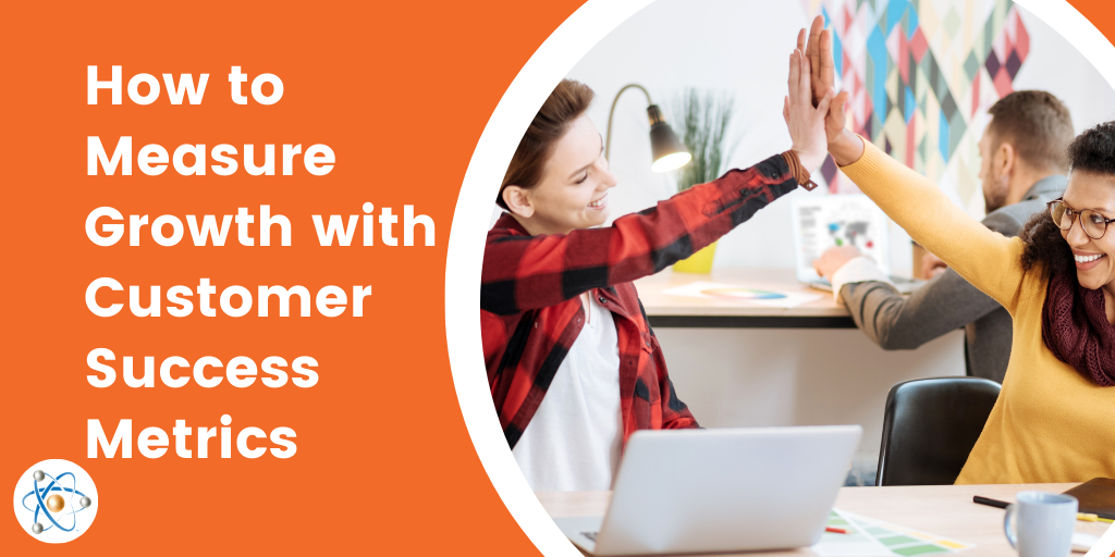 how to measure growth with customer success metrics roger bielicke atomic revenue