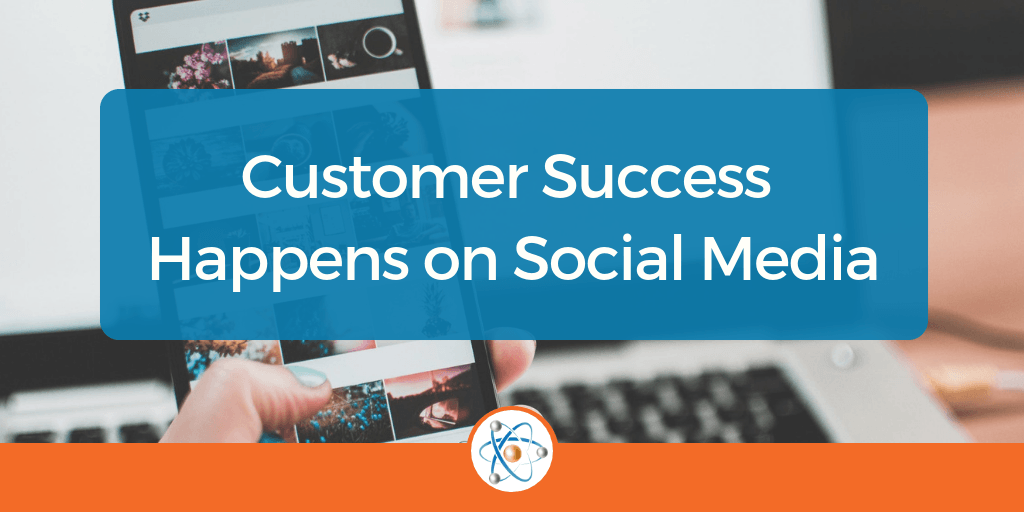Improve Customer Success with Social Media