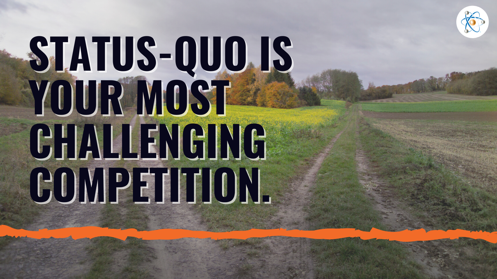 status quo your most challenging competition atomic revenue