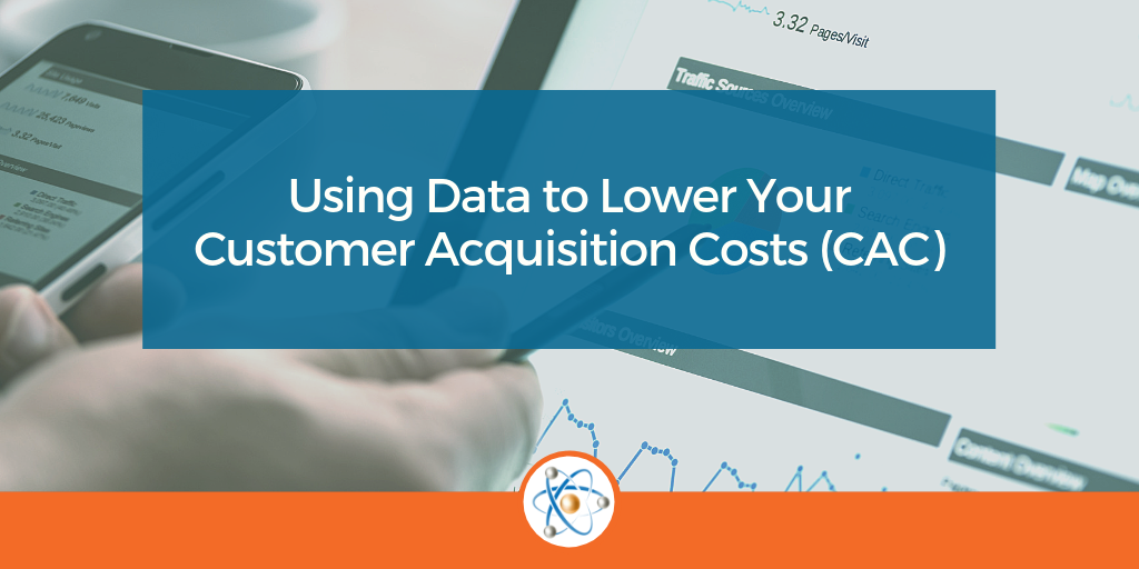 How to Lower Customer Acquisition Cost with Data