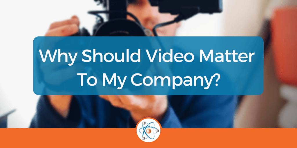 why should video matter to my company